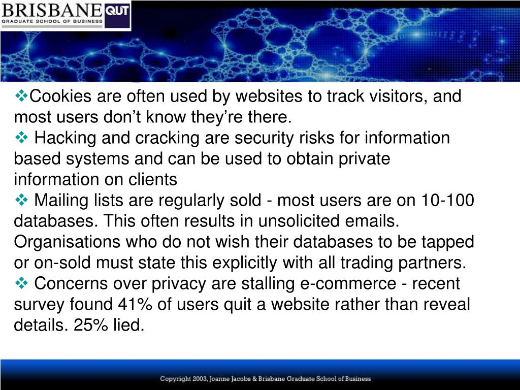 Cookies are often used by websites to track visitors, and most users don't know they're there.
