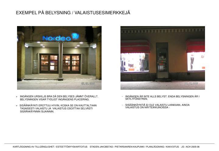 EXEMPEL PÅ BELYSNING / VALAISTUSESIMERKKEJÄ