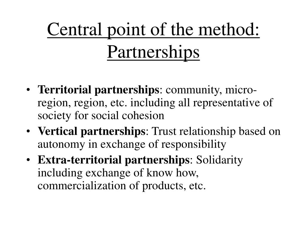 Central point of the method: Partnerships