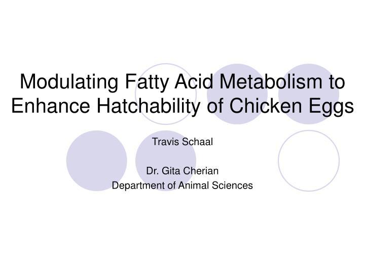 Modulating fatty acid metabolism to enhance hatchability of chicken eggs