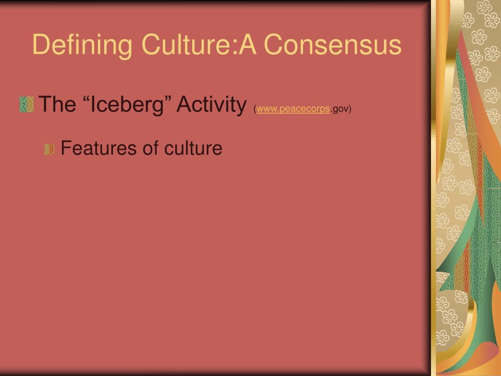 Defining Culture:A Consensus