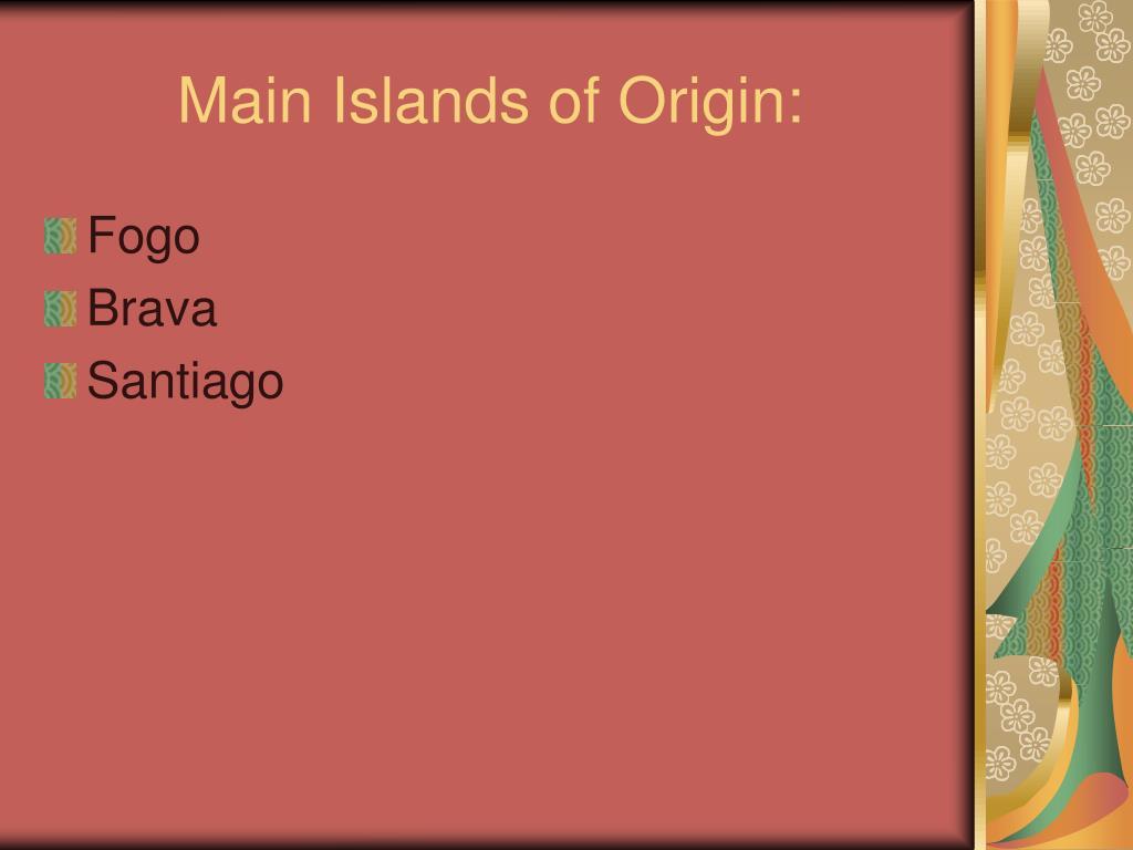 Main Islands of Origin: