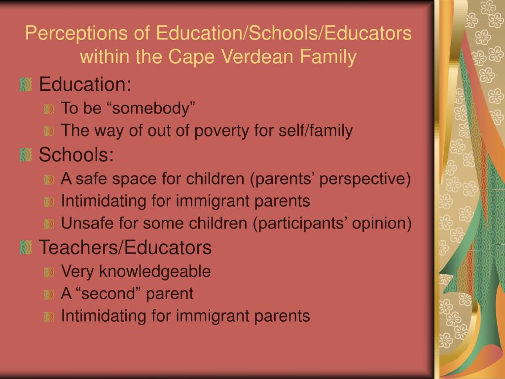 Perceptions of Education/Schools/Educators within the Cape Verdean Family