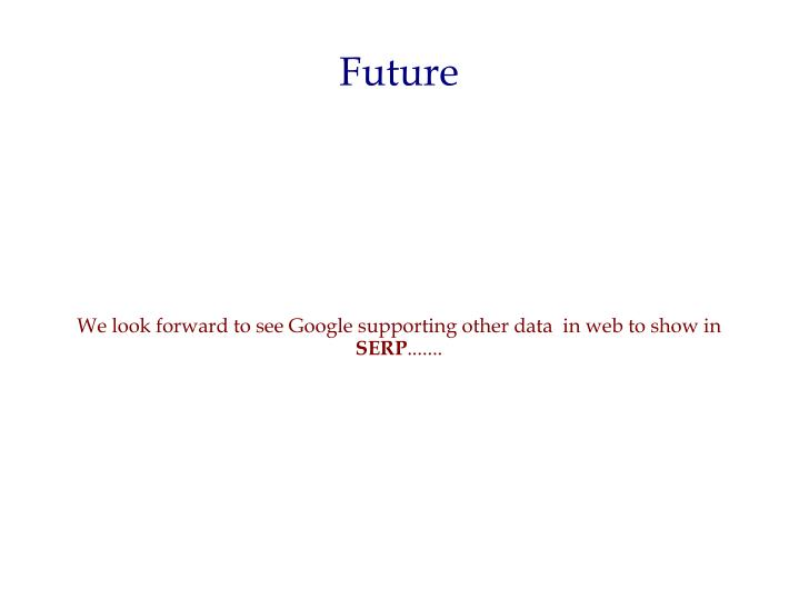 We look forward to see Google supporting other data  in web to show in