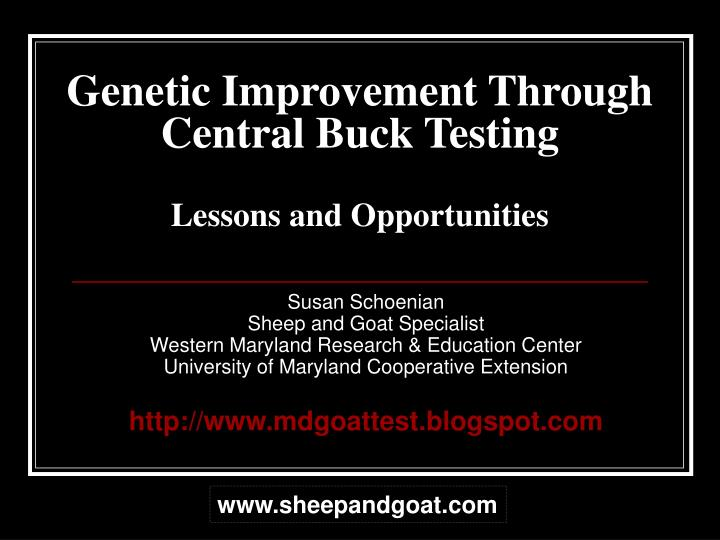 Genetic improvement through central buck testing lessons and opportunities l.jpg