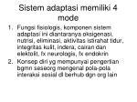 sistem adaptasi memiliki 4 mode