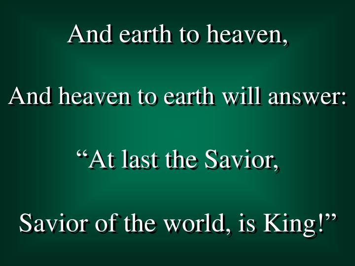 And earth to heaven,