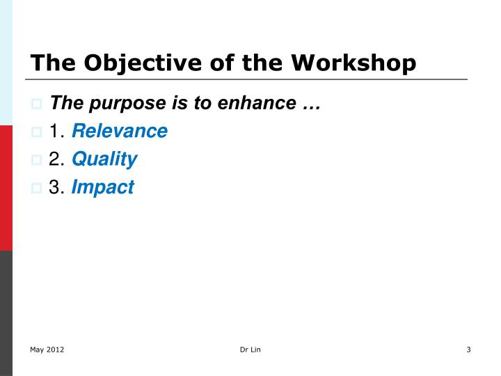The objective of the workshop