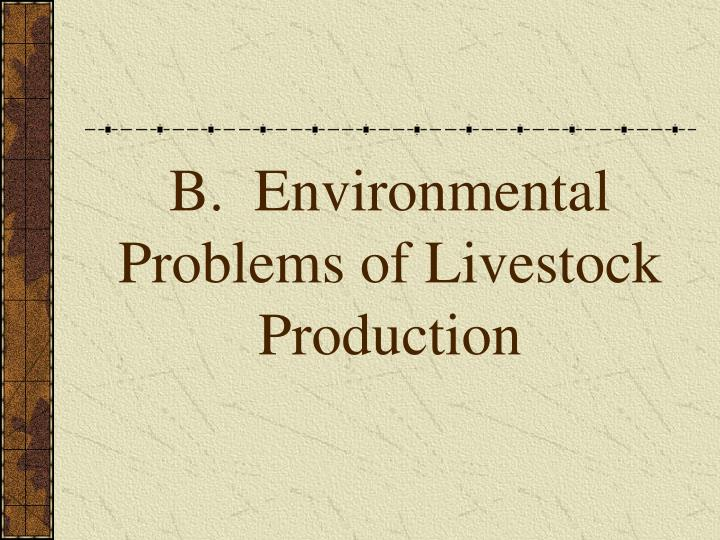B environmental problems of livestock production