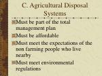 c agricultural disposal systems