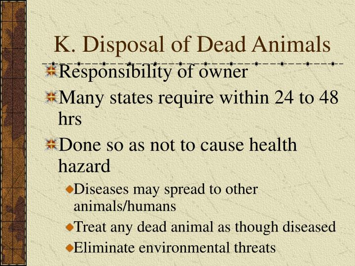 K. Disposal of Dead Animals