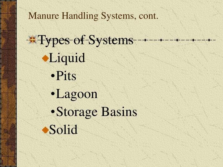 Manure Handling Systems, cont.