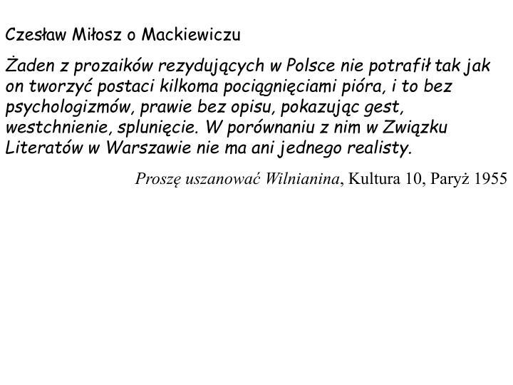Czesaw Miosz o Mackiewiczu