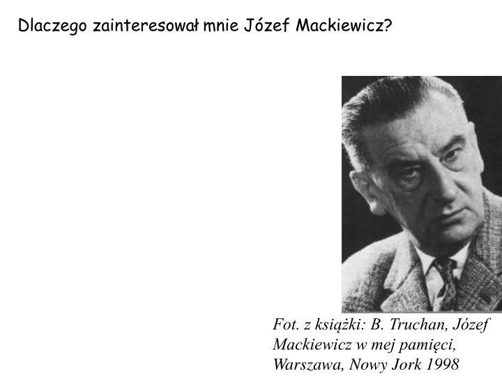 Dlaczego zainteresowa mnie Jzef Mackiewicz?