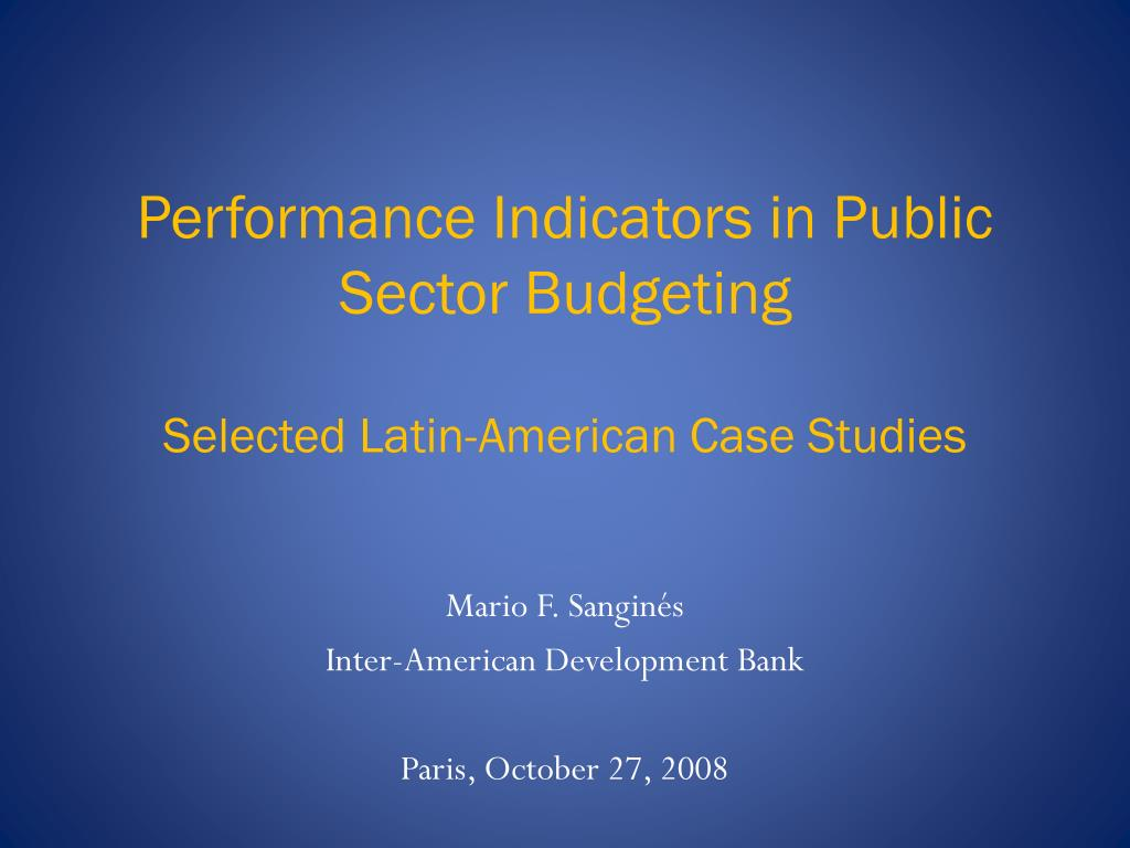 performance indicators in public sector budgeting selected latin american case studies