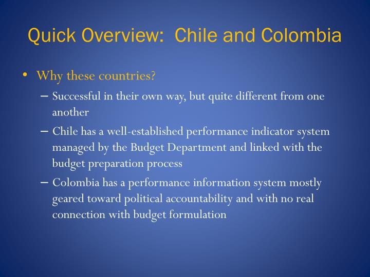 Quick overview chile and colombia