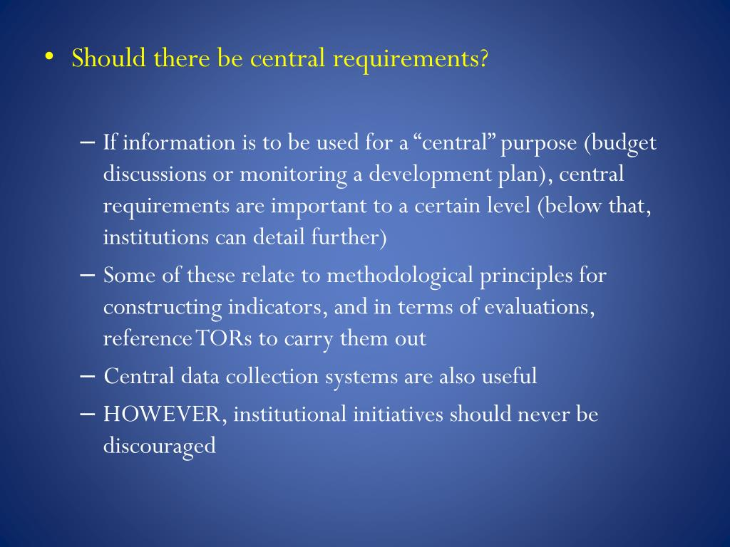 Should there be central requirements?