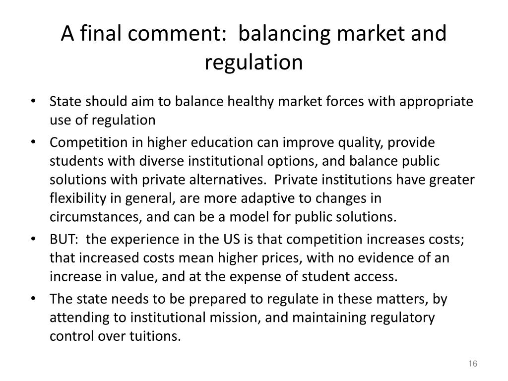A final comment:  balancing market and regulation