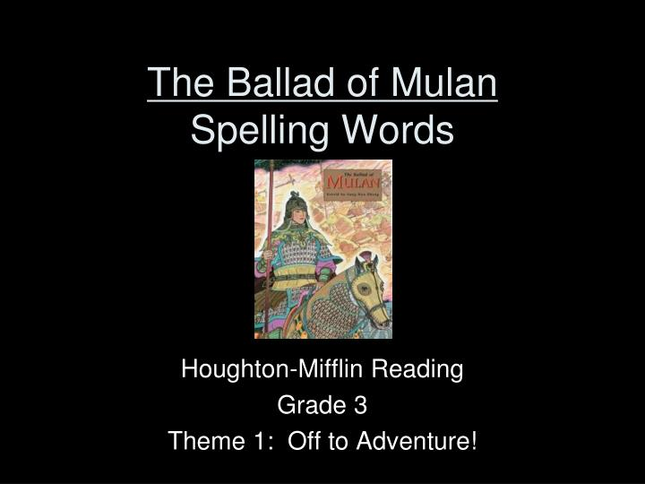 The ballad of mulan spelling words