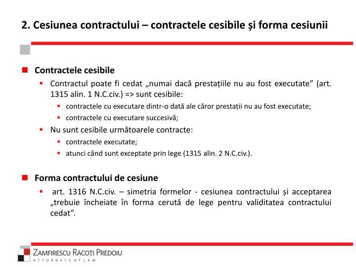 2. Cesiunea contractului – contractele cesibile și forma cesiunii