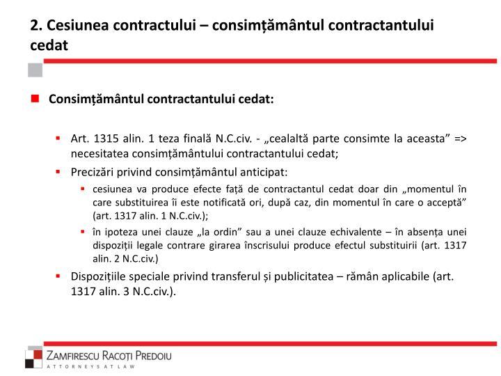 2. Cesiunea contractului – consimțământul contractantului cedat