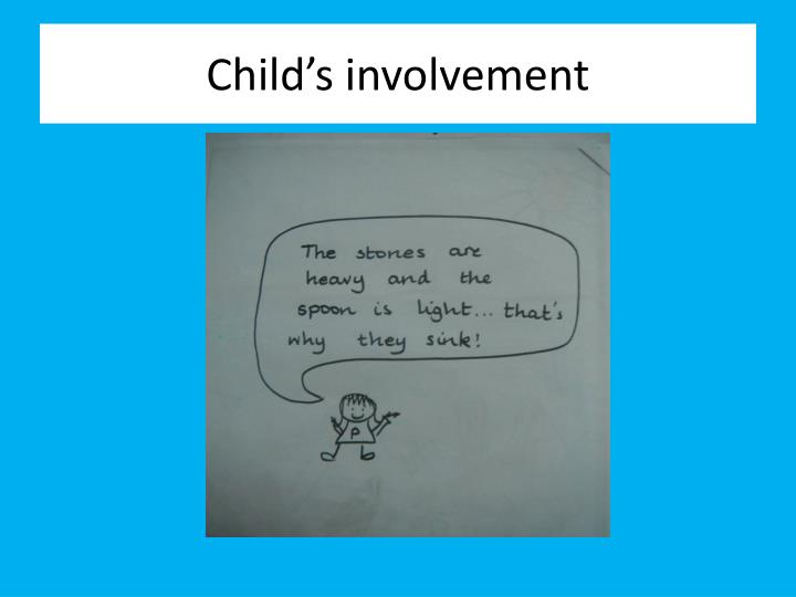 Child's involvement