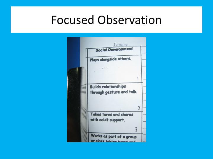 Focused Observation