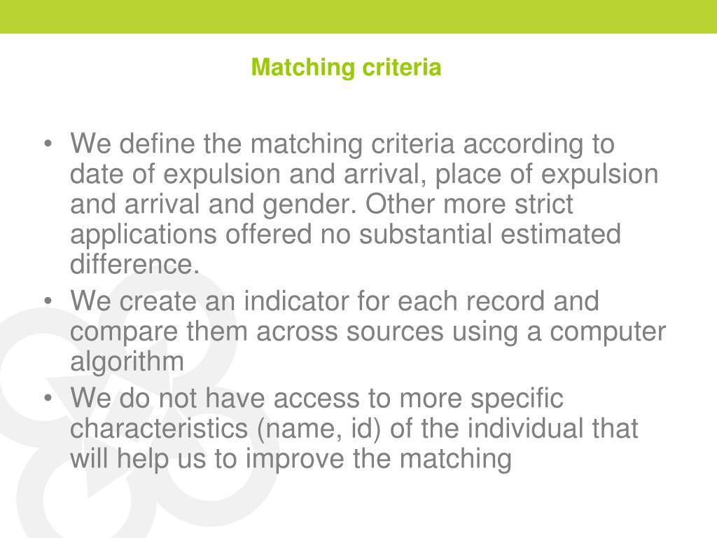 Matching criteria