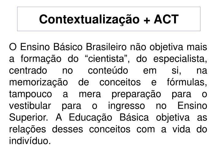 Contextualização + ACT