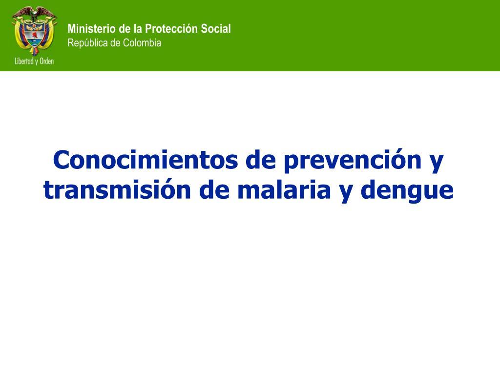 Conocimientos de prevención y transmisión de malaria y dengue