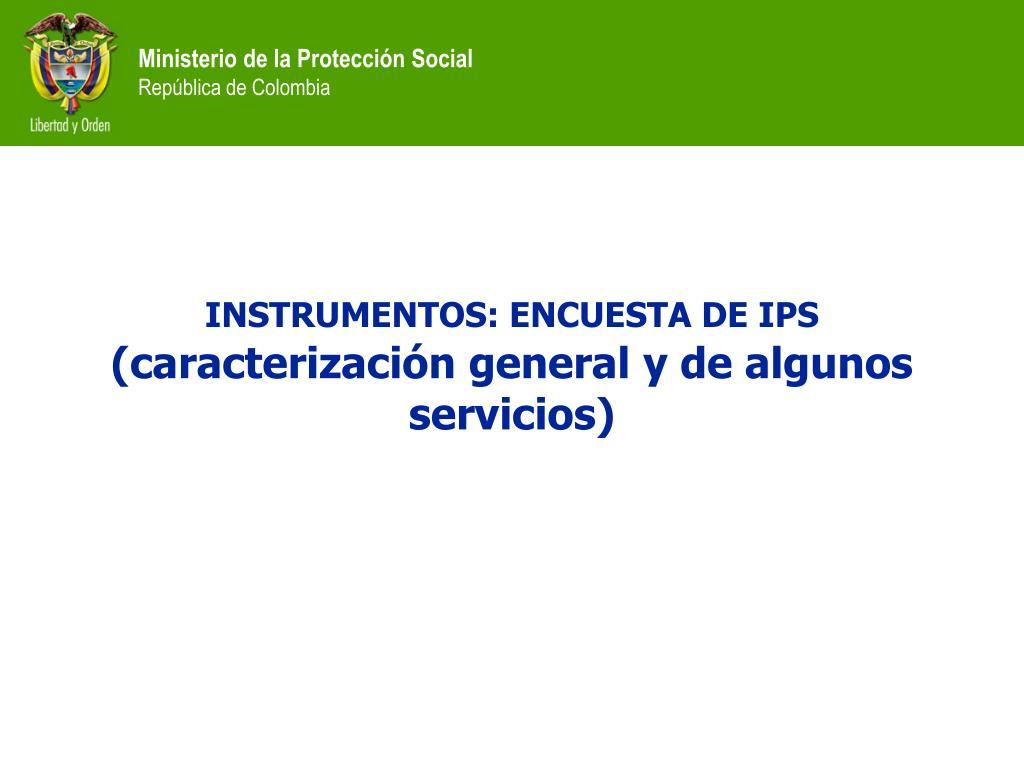 INSTRUMENTOS: ENCUESTA DE IPS