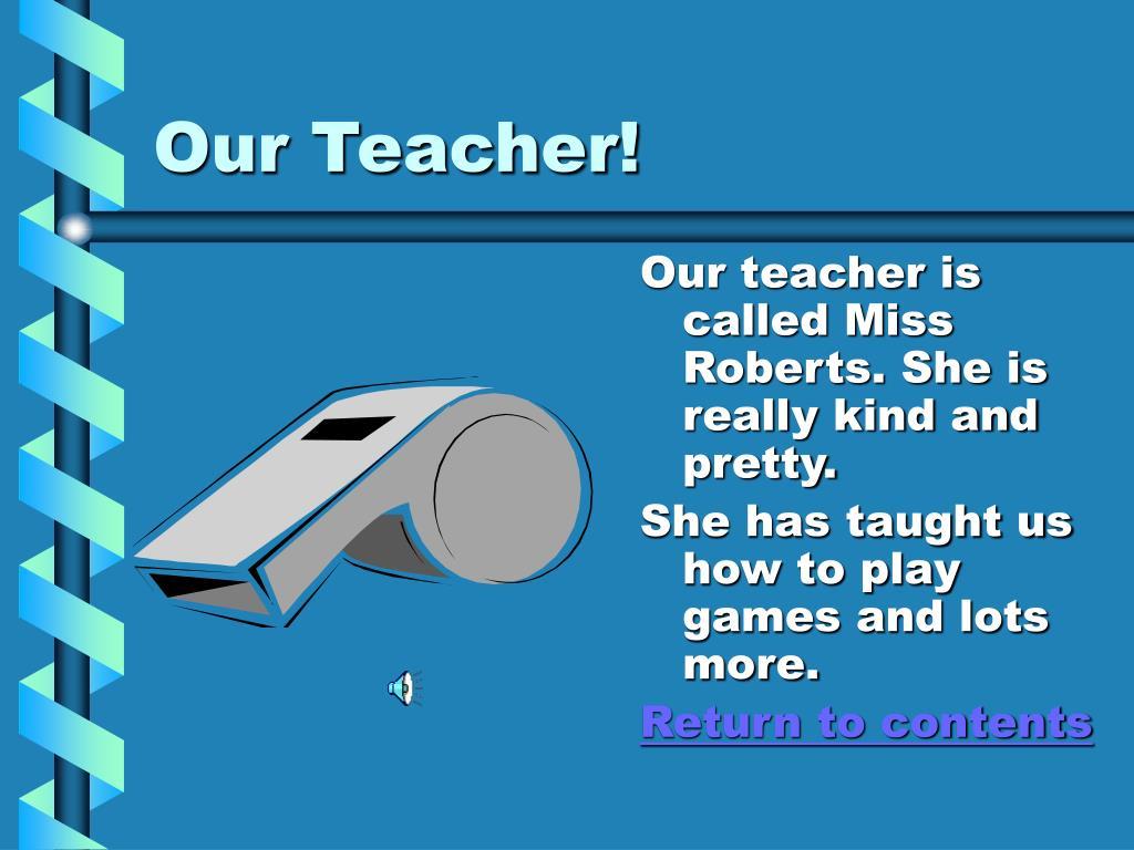 Our Teacher!