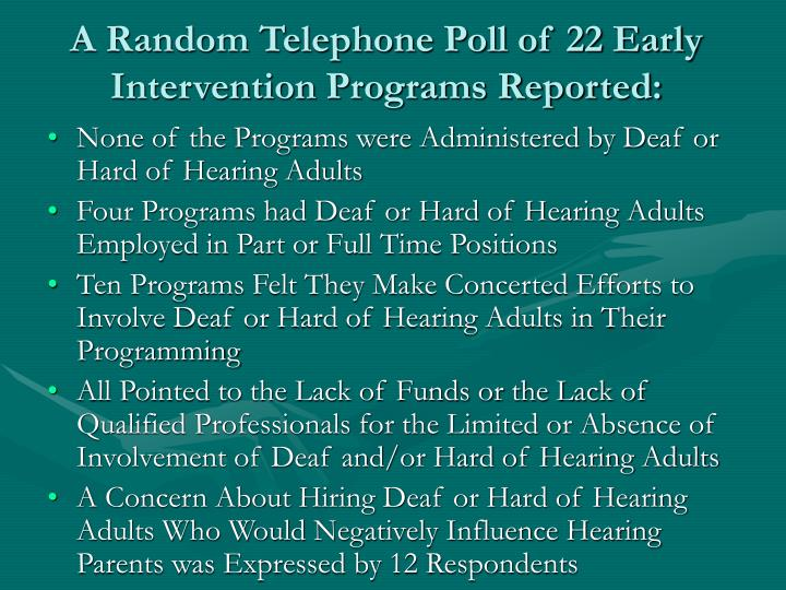 A Random Telephone Poll of 22 Early Intervention Programs Reported: