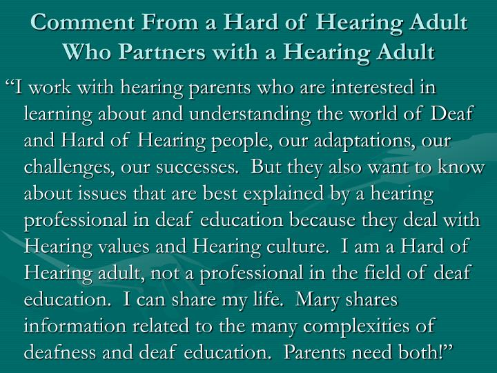 Comment From a Hard of Hearing Adult Who Partners with a Hearing Adult
