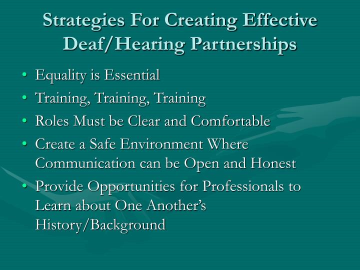 Strategies For Creating Effective Deaf/Hearing Partnerships