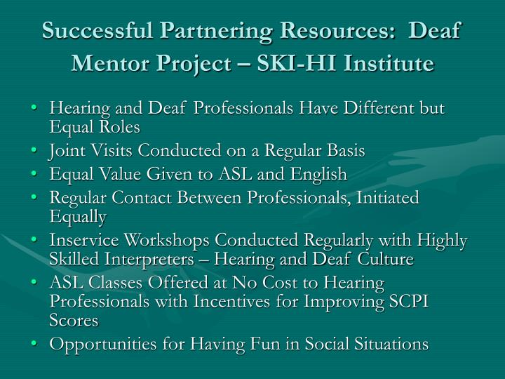 Successful Partnering Resources:  Deaf Mentor Project – SKI-HI Institute