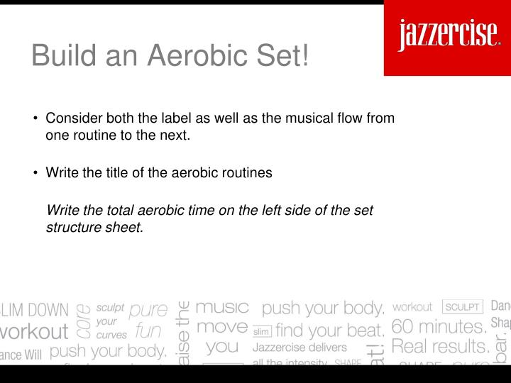 Build an Aerobic Set!