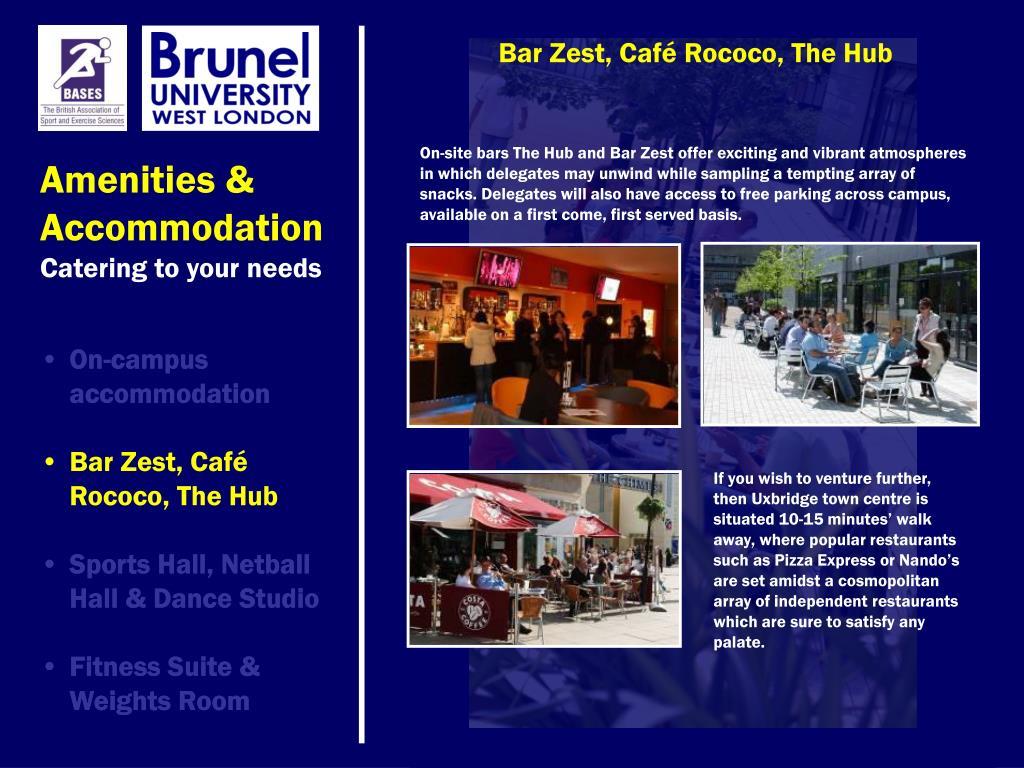 Bar Zest, Café Rococo, The Hub