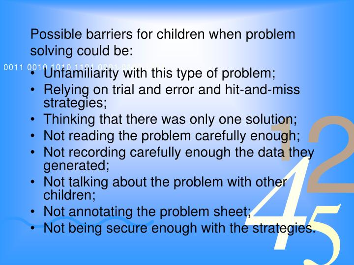 Possible barriers for children when problem solving could be:
