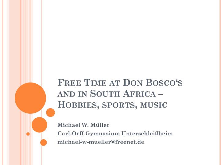 Free time at don bosco s and in south africa hobbies sports music