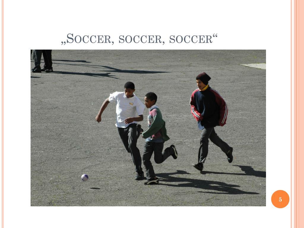 """""""Soccer,"""