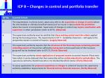icp 8 changes in control and portfolio transfer