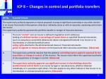 icp 8 changes in control and portfolio transfers