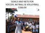 goals and nets for soccer netball volleyball 260 00