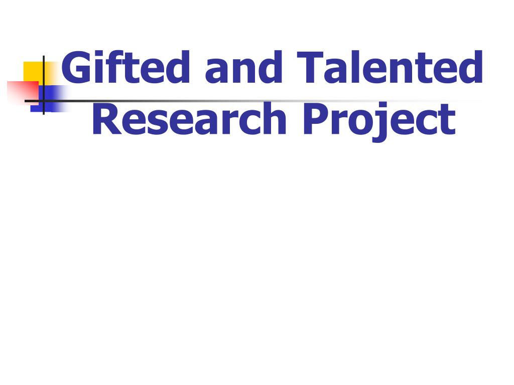 Gifted and Talented Research Project