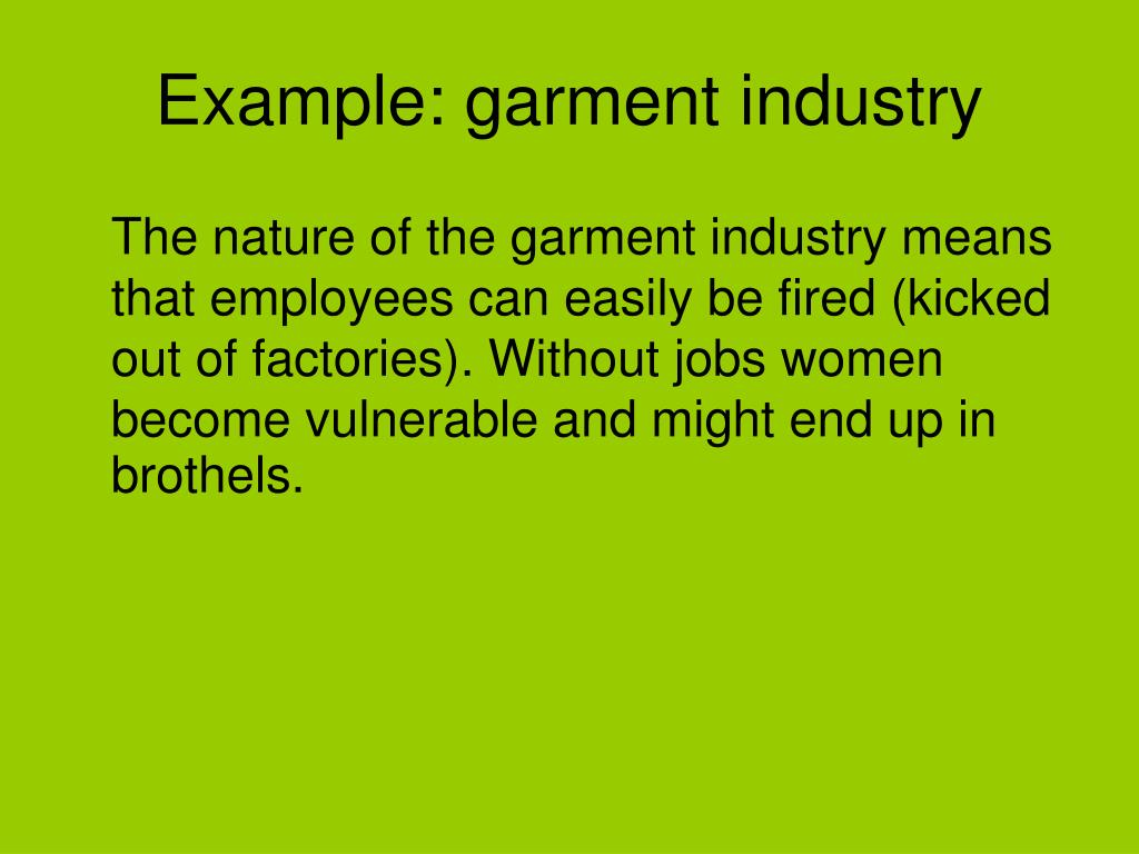 Example: garment industry