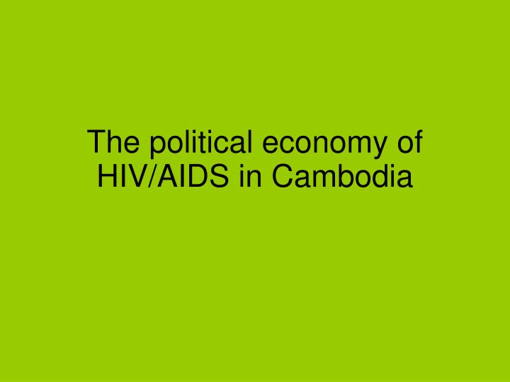 The political economy of hiv aids in cambodia