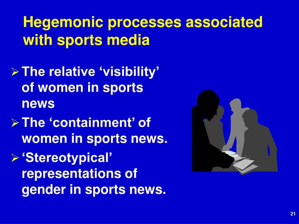 Hegemonic processes associated with sports media