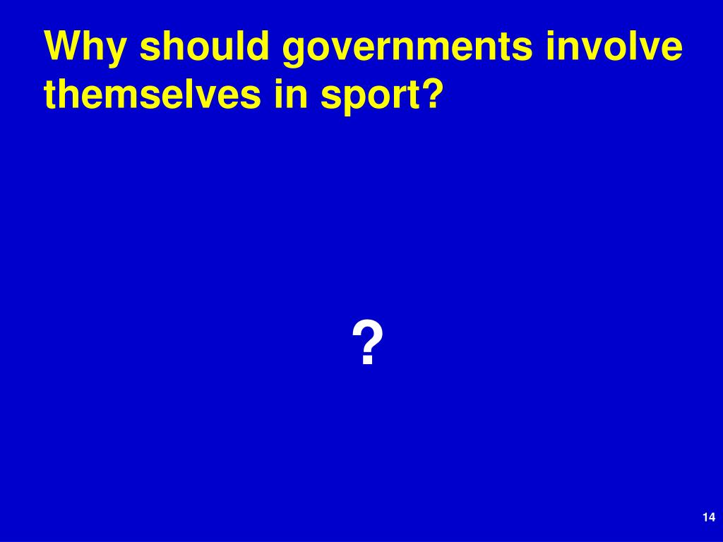 Why should governments involve themselves in sport?
