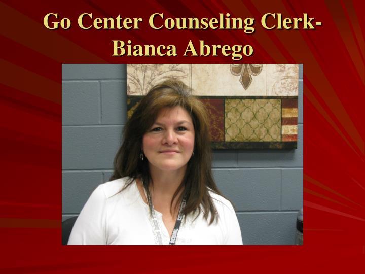 Go Center Counseling Clerk- Bianca